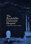 The Rockefeller University Hospital: A Bridge Between Science and Medicine by The Rockefeller University