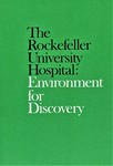 The Rockefeller University Hospital: Environment for Discovery by The Rockefeller University