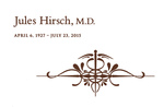A Celebration of the Life and Career of Jules Hirsch, M.D. by Markus Library