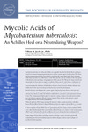 Mycolic Acids of Mycobacterium tuberculosis: An Achilles Heel or a Neutralizing Weapon by The Rockefeller University