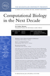 COMPUTATIONAL BIOLOGY IN THE NEXT DECADE by The Rockefeller University