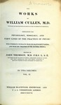 The works of William Cullen, M.D