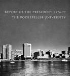 1976-1977 Report of the President by The Rockefeller University