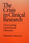 Ahrens, E. The crisis in clinical research by The Rockefeller University