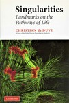 De Duve. Singularities : landmarks on the pathways of life