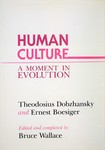 Dobzhansky, T. Human culture : a moment in evolution