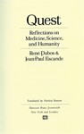 Dubos. R. Quest, reflections on medicine, science and humanity