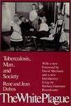 Dubos, R. The white plague : tuberculosis, man, and society