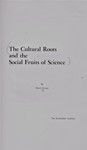 Dubos, R. The cultural roots and the social fruits of science