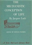 Loeb, J. The mechanistic conception of life