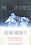 McEwen, B. The end of stress as we know it