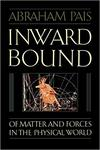 Pais, A. Inward bound : of matter and forces in the physical world