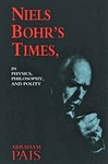Pais, A. Niels Bohr's times: in physics, philosophy, and polity