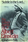 Pais, A. 'Subtle is the Lord - ': the science and the life of Albert Einstein