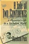 Pais, A. A tale of two continents : a physicist's life in a turbulent world