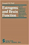 Pfaff, D. Estrogens and brain function