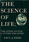 Weiss, P. The science of life: the living system--a system for living