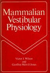 Wilson, V. Mammalian vestibular physiology