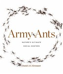 Kronauer, D. Army Ants: Nature's Ultimate Social Hunters