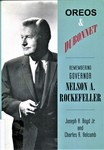 Oreos and Dubonnet : Remembering Governor Nelson A. Rockefeller by Joseph H. Boyd and Charles R. Holcomb