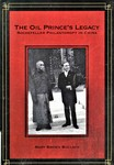 The Oil Prince's Legacy: Rockefeller Philanthropy in China by Mary Brown Bullock