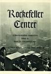Rockefeller Center: A Photographic Narrative
