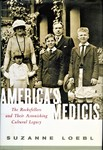 America's Medicis: the Rockefellers and Their Astonishing Cultural Legacy by Suzanne Loebl