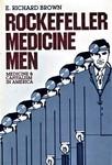 Rockefeller Medicine Men : Medicine and Capitalism in America
