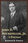 John D. Rockefeller, Jr., a Portrait