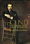 John D. The Founding Father of the Rockefellers